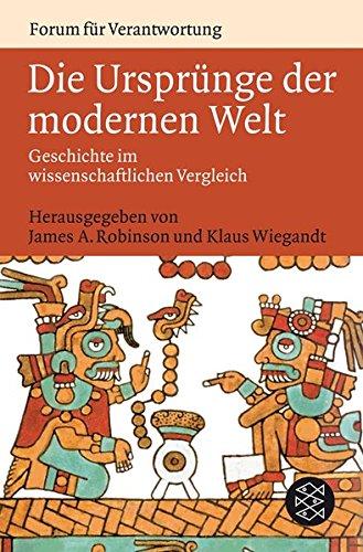 Die Ursprünge der modernen Welt: Geschichte im wissenschaftlichen Vergleich Modernen ägyptischen Geschichte