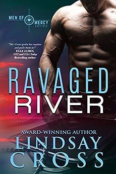 Ravaged River: Men of Mercy, Book 4 (English Edition) di [Cross, Lindsay]