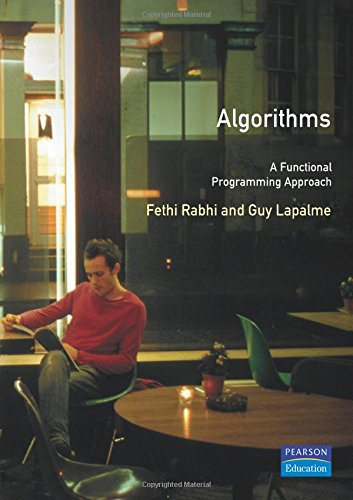 Algorithms: A Functional Programming Approach (International Computer Science Series)