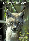 Le mystère lynx : Quand le lynx réapparaît en Ardenne.