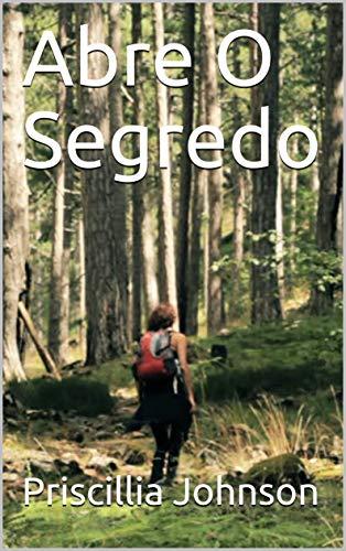 Abre O Segredo (Galician Edition) por Priscillia  Johnson