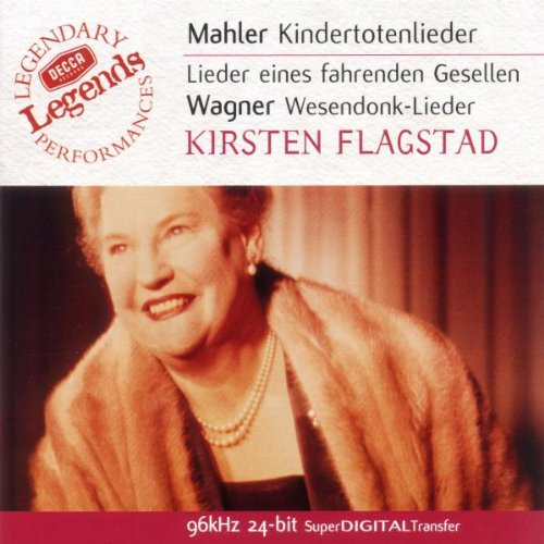 Kindertotenlieder / Lieder eines fahrenden Gesellen / Wesendonk-Lieder  (coll. Decca Legends)