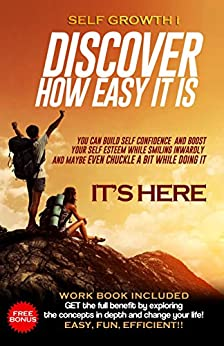 Self Growth: Discover How Easy It is! (Self Esteem for Busy People Book 1) (English Edition) di [Millicent, Ron]