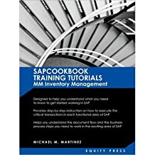 [(SAP Training Tutorials: SAP MM Inventory Management: Sapcookbook Training Tutorials MM Inventory Management (Sapcookbook SAP Training Resource Manuals) )] [Author: Michael M Martinez] [Dec-2009]