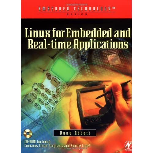 Linux for Embedded and Real-Time Applications (Embedded Technology) by Doug Abbott (15-Apr-2003) Paperback