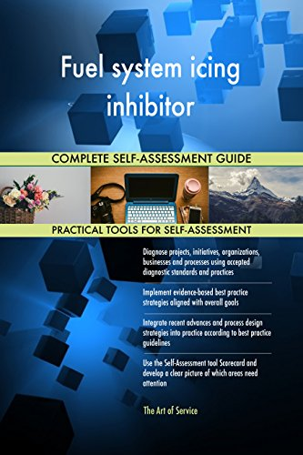 Fuel system icing inhibitor All-Inclusive Self-Assessment - More than 660 Success Criteria, Instant Visual Insights, Comprehensive Spreadsheet Dashboard, Auto-Prioritized for Quick Results - Inhibitor-system