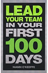Lead Your Team in Your First 100 Days (Financial Times Series) Paperback