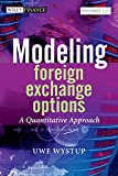 Modeling Foreign Exchange Options: A Quantitative approach (Wiley Finance Editions)