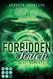 Forbidden Touch, Band 2: Acht Momente