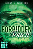 Forbidden Touch, Band 2: Acht Momente