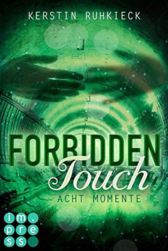 Forbidden Touch, Band 2: Acht Momente von [Ruhkieck, Kerstin]