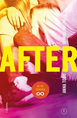 After (Sèrie After 1) (Edició en català): On tot comença (Clàssica Book 213) (Catalan Edition) por Anna Todd