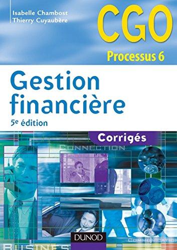 Gestion financière - 5e éd. : Corrigés (6 - Gestion financière - Processus 6 t. 1)