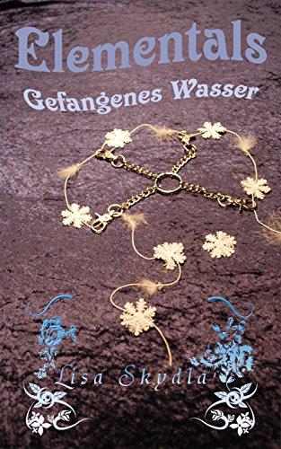 Download Gefangenes Wasser (Elementals 1)