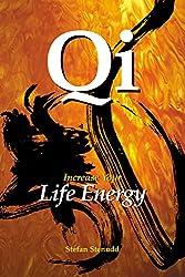Qi: Increase Your Life Energy (English Edition)