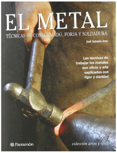 EL METAL (Artes y oficios) por José Antonio Ares