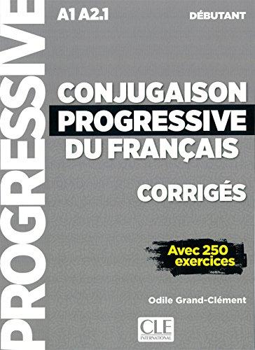 Conjugaison progressive du francais - 2eme edition: Corriges debutant - (Progressive du français)