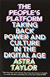 The People's Platform: And Other Digital Delusions