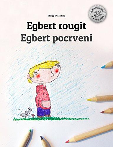 Egbert rougit/Egbert pocrveni: Un livre d'images pour les enfants (Edition bilingue français-croate) pdf