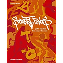 Street Fonts: Graffiti Alphabets from Around the World (Street Graphics / Street Art) by Claudia Walde (2011-02-21)
