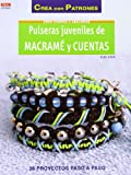 Abalorios nº 60 Pulseras juveniles de Macramé y cuentas (Crea Con Patrones)