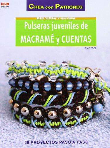 Abalorios nº 60 Pulseras juveniles de Macramé y cuentas (Crea Con Patrones) por Elke Eder