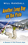 Another Long Day On The Piste: A Season in the French Alps