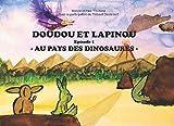 Doudou et Lapinou - Au pays des dinosaures