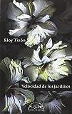 Velocidad de los jardines (Voces / Literatura, Band 237)