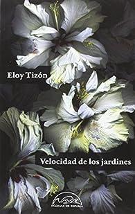 Velocidad de los jardines par Eloy Tizón