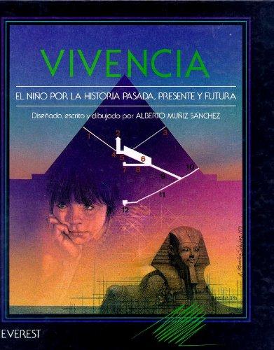 Vivencia: El niño por la historia pasada, presente y futura. (Tío Alberto) por Muñiz Sánchez Alberto