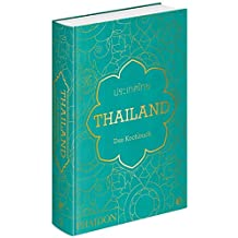 Thailand. Das Kochbuch: Die Bibel der thailändischen Küche