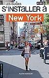S'installer à New York (S'INSTALLER A.. t. 31)