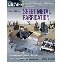 Professional Sheet Metal Fabrication (Motorbooks Workshop)
