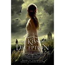 The Kiss of Deception: The Remnant Chronicles 01
