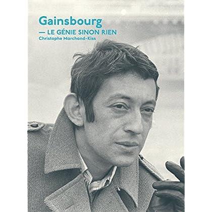Gainsbourg, le génie sinon rien