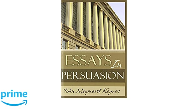 buy essays in persuasion book online at low prices in  buy essays in persuasion book online at low prices in essays in persuasion reviews ratings amazon in