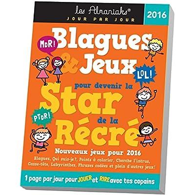 Almaniak Blagues et jeux pour devenir la star de la récré 2016