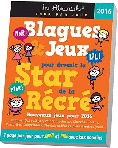Almaniak Blagues et jeux pour devenir la star de la récré 2016 par Laurent Gaulet
