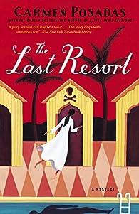 The Last Resort: A Mystery par Carmen Posadas