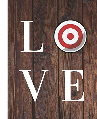 Love Bulls-eye Target Cute School Composition Lined Notebook (COOL COVERS:  School Supplies & Stuff, Band 36)