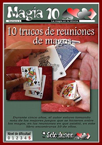 10 trucos de reuniones de magos (Magia 10 nº 6)
