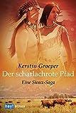 Der scharlachrote Pfad: Eine Sioux-Saga Bild