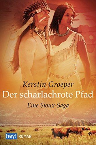 Der scharlachrote Pfad: Eine Sioux-Saga
