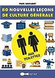 80 nouvelles leçons de culture générale aux toilettes (French Edition)