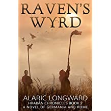Raven's Wyrd: A Novel of Germania and Rome (Hraban Chronicles Book 2)