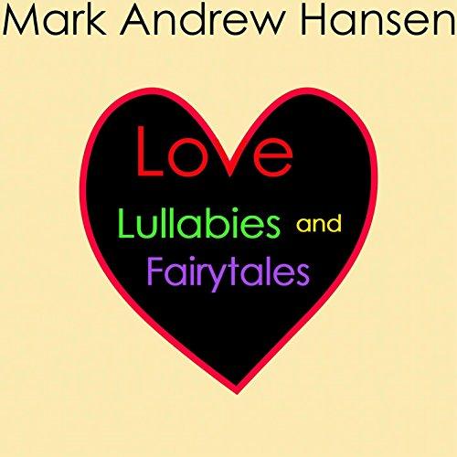 love-lullabies-and-fairy-tales-happy-sad-romantic-sentimental-melancholy-songs