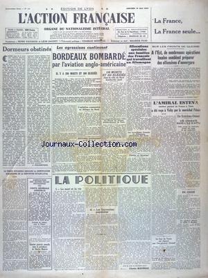 ACTION FRANCAISE (L') [No 118] du 19/05/1943 - DORMEURS OBSTINES PAR DELEBECQUE - LES AGRESSIONS CONTINUENT - BORDEAUX BOMBARDE - L'AGITATION COMMUNISTE EN AFRIQUE DU NORD - LA POLITIQUE PAR MAURRAS - LES OPERATIONS MILITAIRES - SUR LES FRONTS - LES COMBATS DANS L'ILE D'ATTU - LE BEY DE TUNIS EST DEPOSE PAR L'EX-GENERAL GIRAUD - LA PRESSE ESPAGNOLE SOULIGNE LA SIGNIFICATION EUROPEENNE DE LA RENCONTRE HITLER - LAVAL L'AMIRAL ESTEVA RECY PAR PETAIN A VICHY -