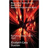 Biography: Eighty Years And More; Reminiscences(Annotated): Reminiscences 1815-1897 (English Edition)