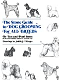 The Stone Guide to Dog Grooming for All Breeds